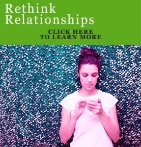 Rethink Relationships