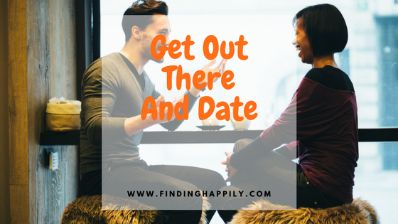 Get Out There And Date
