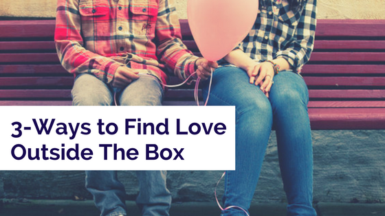 3_Ways_To_Find_Love_Outside_The_Box
