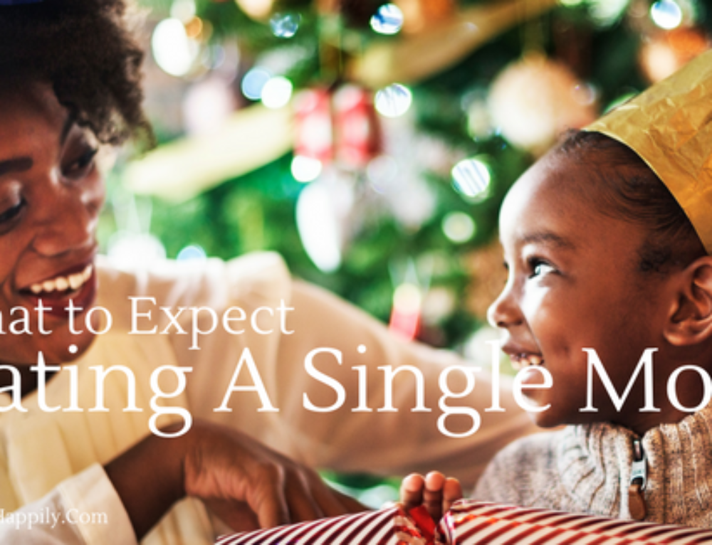 What to Expect Dating A Single Mom