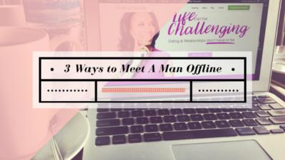 how to find a man offline