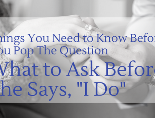 Things You Need to Know Before You Pop The Question