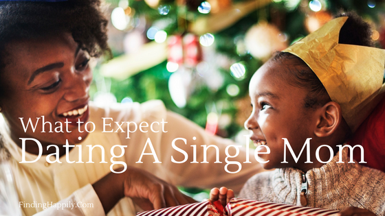 What To Expect Dating A Single Mother - The Good Men Project