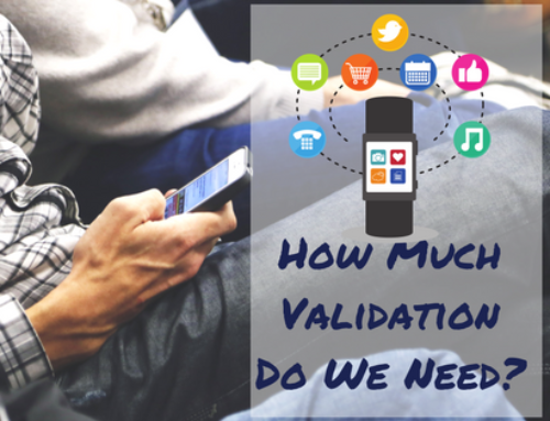 How Much Validation Do We Need?