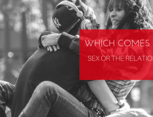 Which Comes First: Sex Or The Relationship