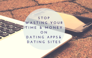 Stop Wasting Your Time and Money on Dating Apps and Dating sites